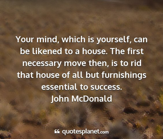 John mcdonald - your mind, which is yourself, can be likened to a...