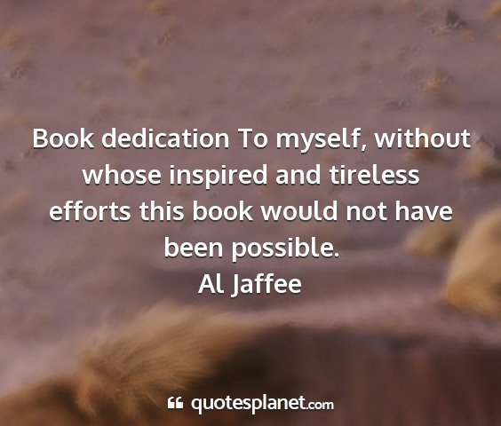 Al jaffee - book dedication to myself, without whose inspired...