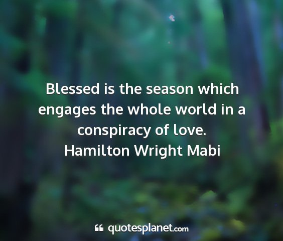 Hamilton wright mabi - blessed is the season which engages the whole...