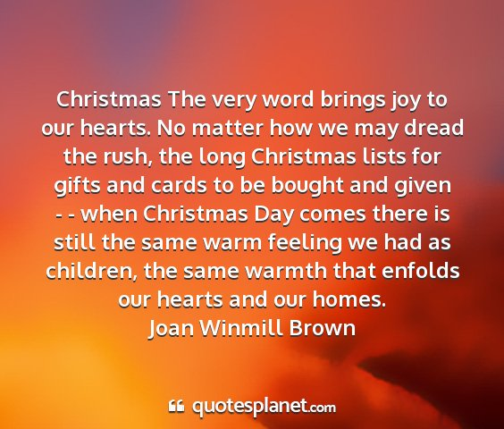 Joan winmill brown - christmas the very word brings joy to our hearts....