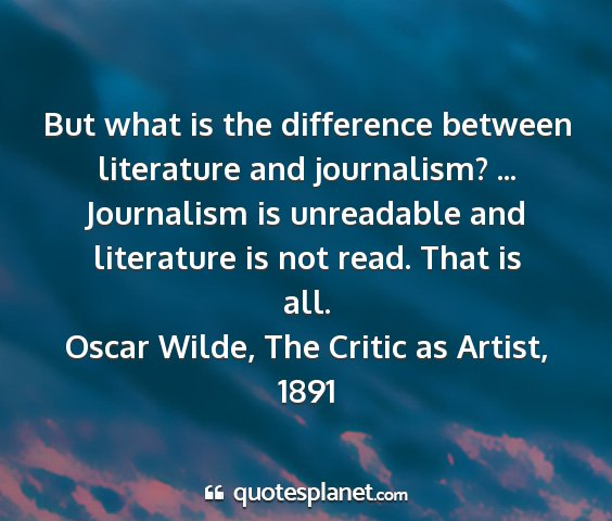 Oscar wilde, the critic as artist, 1891 - but what is the difference between literature and...