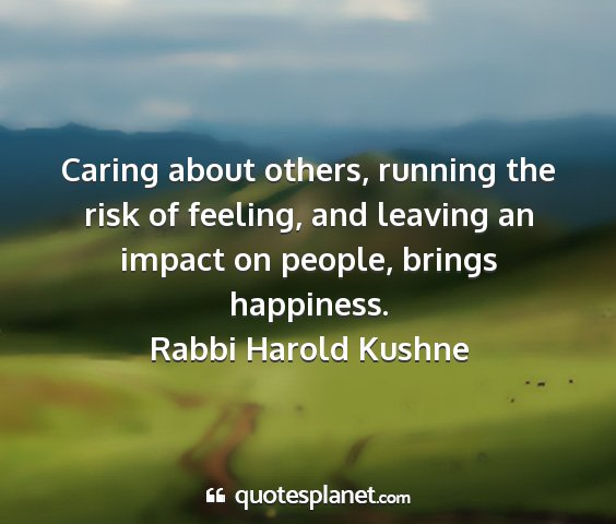 Rabbi harold kushne - caring about others, running the risk of feeling,...