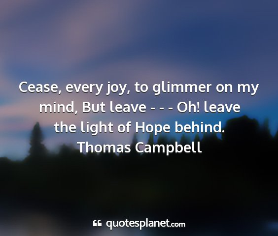 Thomas campbell - cease, every joy, to glimmer on my mind, but...