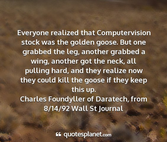 Charles foundyller of daratech, from 8/14/92 wall st journal - everyone realized that computervision stock was...