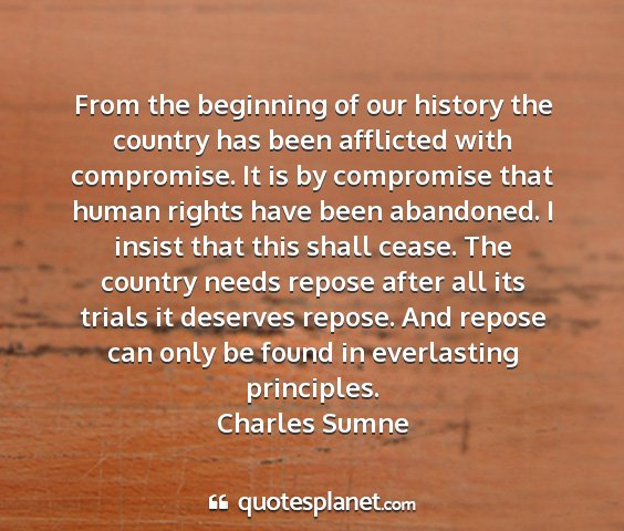 Charles sumne - from the beginning of our history the country has...