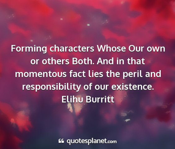 Elihu burritt - forming characters whose our own or others both....