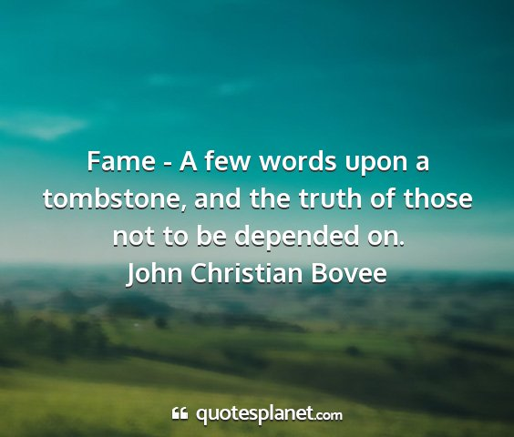 John christian bovee - fame - a few words upon a tombstone, and the...