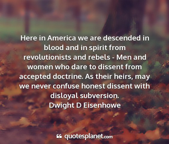 Dwight d eisenhowe - here in america we are descended in blood and in...