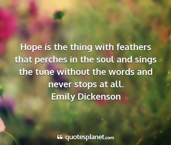 Emily dickenson - hope is the thing with feathers that perches in...