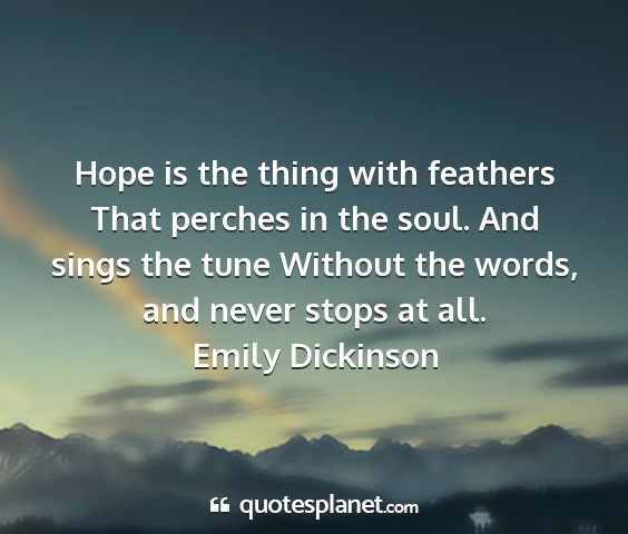 Emily dickinson - hope is the thing with feathers that perches in...