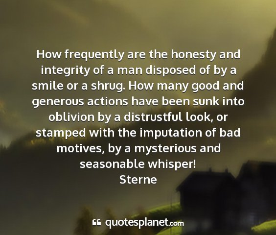 Sterne - how frequently are the honesty and integrity of a...