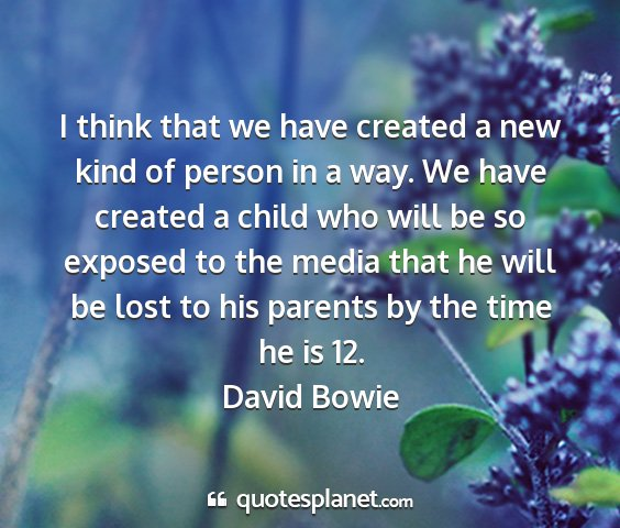 David bowie - i think that we have created a new kind of person...