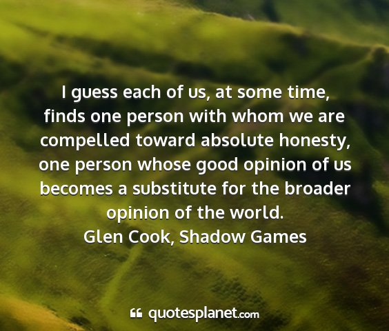 Glen cook, shadow games - i guess each of us, at some time, finds one...