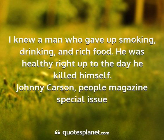 Johnny carson, people magazine special issue - i knew a man who gave up smoking, drinking, and...