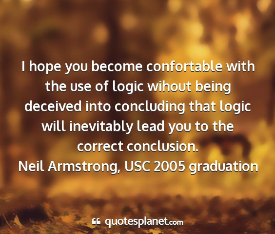 Neil armstrong, usc 2005 graduation - i hope you become confortable with the use of...
