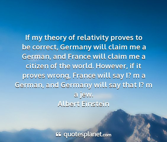 if my theory of relativity proves to be correct