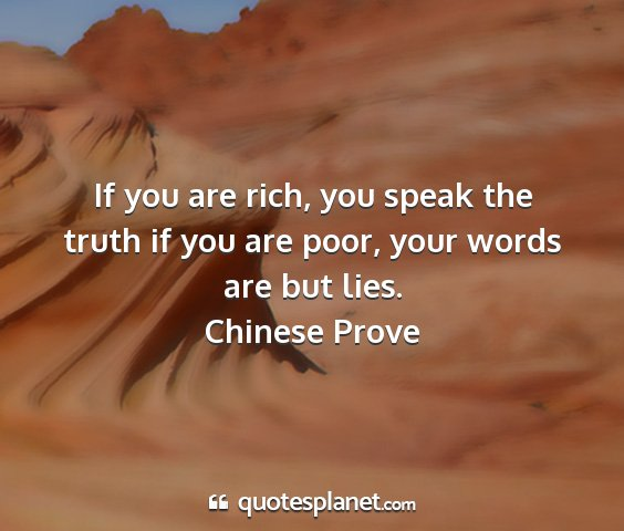 Chinese prove - if you are rich, you speak the truth if you are...