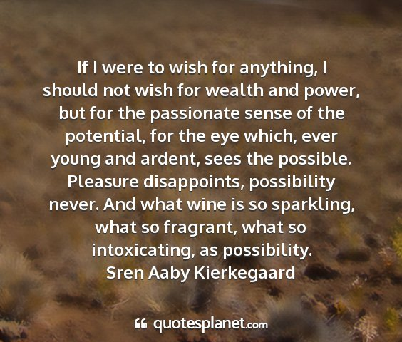 Sren aaby kierkegaard - if i were to wish for anything, i should not wish...