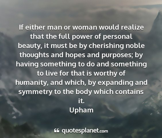 Upham - if either man or woman would realize that the...